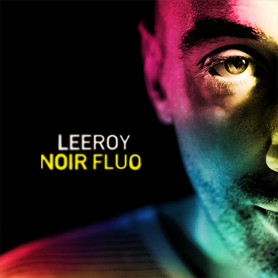 Pochette de l'album de Leeroy, Noir Fluo, sorti en 2016.