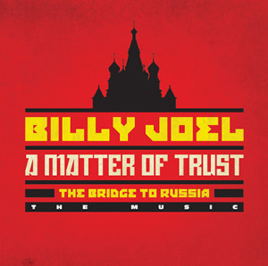 Billy Joel A Matter Of Trust The Bridge To Russia