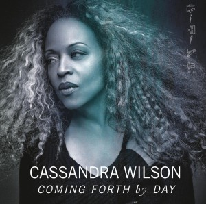 Cassandra Wilson_Coming Forth By Day