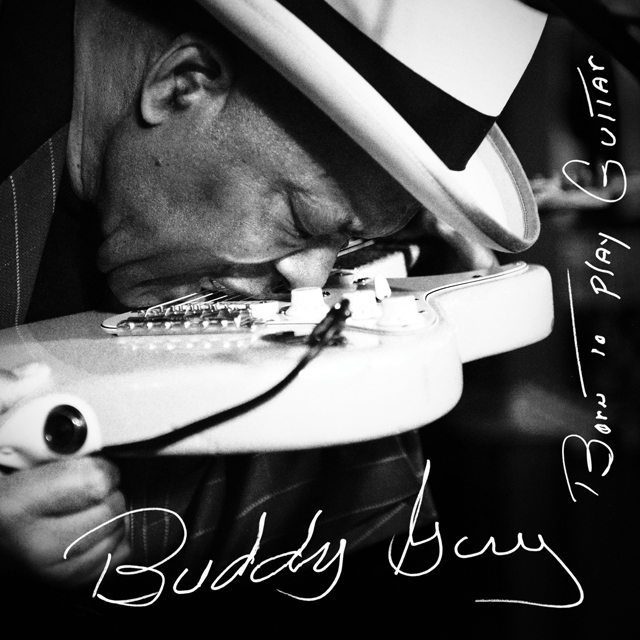 "Buddy Guy: ""Born To Play Guitar"""