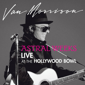 VanMorrison_Astral Weeks Live at the Hollywood Bowl_Web