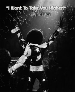 Sly Stone I Want To Take You Higher