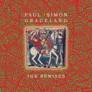 "Paul Simon ""Graceland"" Remixes 2018"