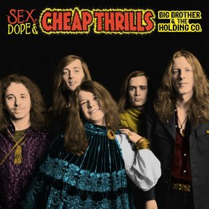 Big Brother & The Holding Company mit Janis Joplin: Sex, Dope & Cheap Thrills