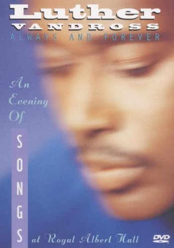 Always And Forever: An Evening Of Songs With Luther Vandross
