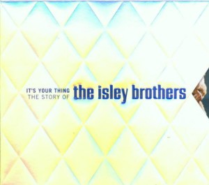 It's Your Thing: The Story Of The Isley Brothers (3 CD)