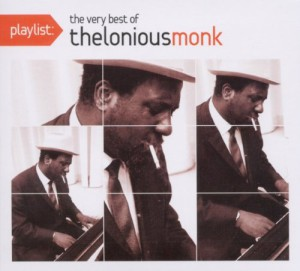 Playlist: The Very Best Of Thelonious Monk