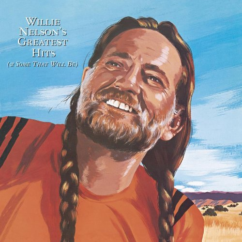 Willie Nelson's Greatest Hits (& Some That Will Be) (Expanded Edition)