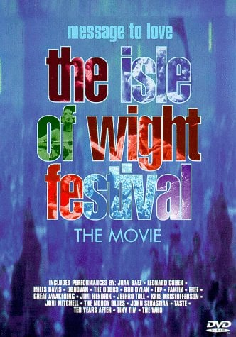 Message To Love: The Isle Of Wight Festival (The Movie)