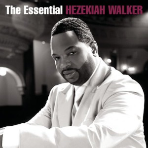 The Essential Hezekiah Walker (2 CD)