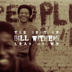 Lean On Me: The Best Of Bill Withers