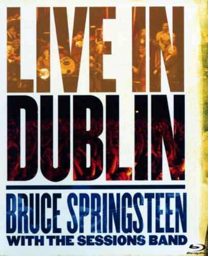 Bruce Springsteen With The Sessions Band Live In Dublin
