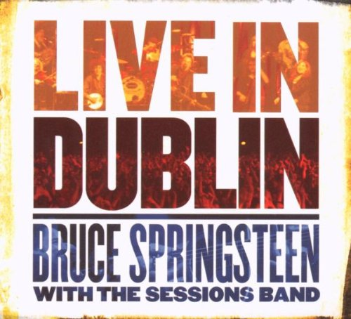 Bruce Springsteen With The Sessions Band Live In Dublin (2 CD)