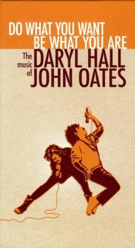 Do What You Want, Be What You Are: The Music of Daryl Hall & John Oates (4 CD)