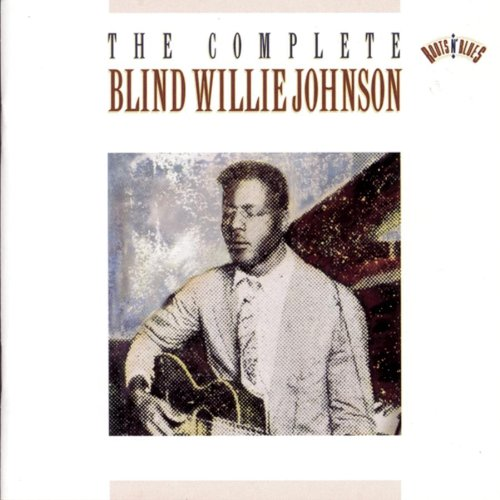 The Complete Recordings of Blind Willie Johnson (2 CD)