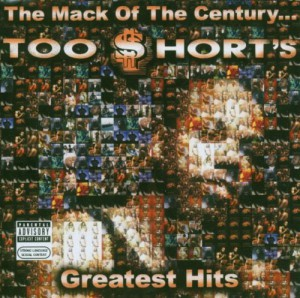 The Mack Of The Century: Too $hort's Greatest Hits