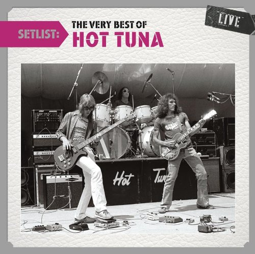 Setlist: The Very Best Of Hot Tuna Live