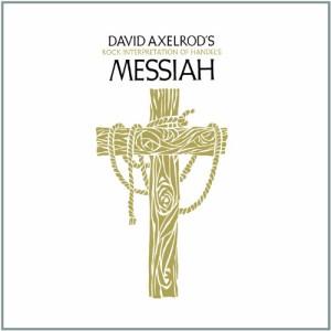 David Axelrod's Rock Interpretation of Handel's Messiah