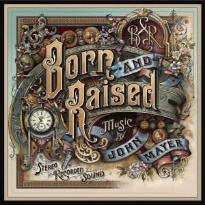 Born And Raised  (2 LP/ 1 CD)