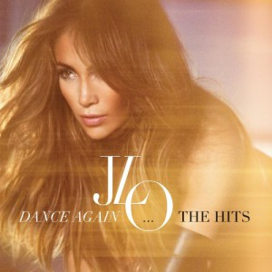 Dance Again…The Hits
