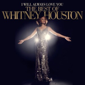 I Will Always Love You: The Very Best Of Whitney Houston