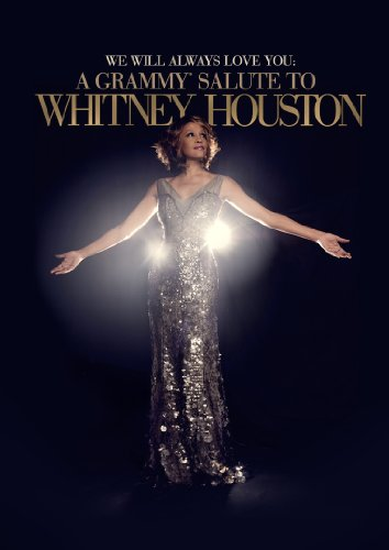 We Will Always Love You: A Grammy Salute Salute To Whitney Houston