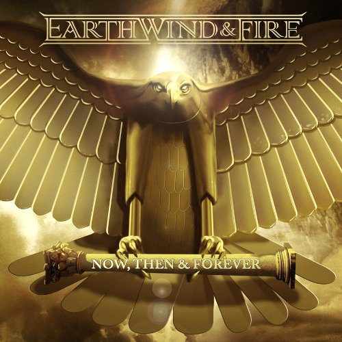 Earth, Wind & Fire – New Album Now, Then & Forever Coming September 10th!