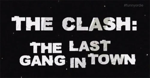 The Clash: The Last Gang in Town (Funny or Die)