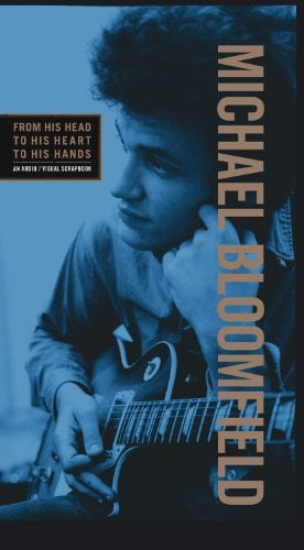 Legacy Recordings Celebrates Michael Bloomfield with release of From His Head To His Heart To His Hands on February 4, 2014