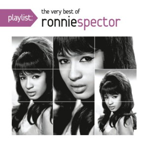 Playlist: The Very Best Of Ronnie Spector