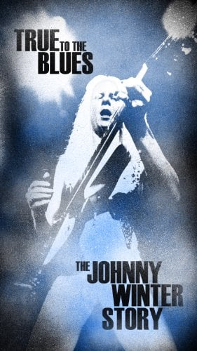 JOHNNY WINTER 70th BIRTHDAY COMMEMORATED WITH BOX SET, TRUE TO THE BLUES: THE JOHNNY WINTER STORY