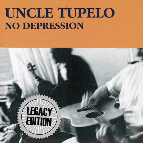 LEGACY RECORDINGS UNVEILS UNCLE TUPELO'S NO DEPRESSION: LEGACY EDITION Available January 28th, 2014