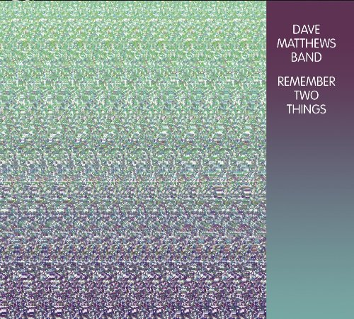 "DAVE MATTHEWS BAND RETURNS TO WHERE IT ALL BEGAN WITH FIRST-EVER VINYL RELEASE OF ""REMEMBER TWO THINGS"" OUT JUNE 17"