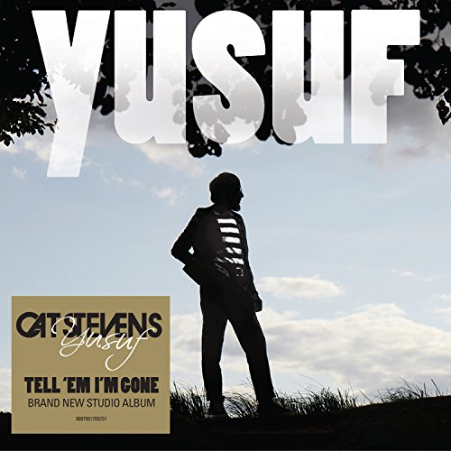 ICONIC SINGER-SONGWRITER YUSUF / CAT STEVENS RETURNS WITH FIRST NEW ALBUM IN FIVE YEARS 'TELL 'EM I'M GONE'