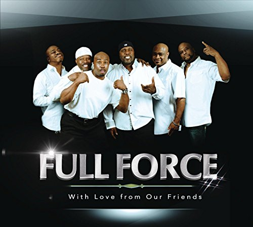 LEGENDARY R&B/HIP-HOP GROUP FULL FORCE IS SET TO RELEASE NEW ALBUM 'FULL FORCE: WITH LOVE FROM OUR FRIENDS' ON AUGUST 26, 2014