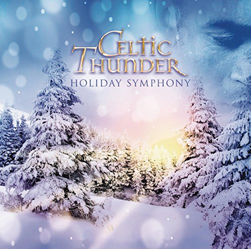 New Christmas Album from Celtic Thunder, on Monday October 27