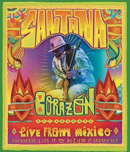 Corazon – Live From Mexico: Live it to Believe It