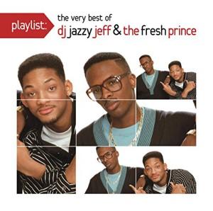 Playlist: The Very Best Of DJ Jazzy Jeff & The Fresh Prince