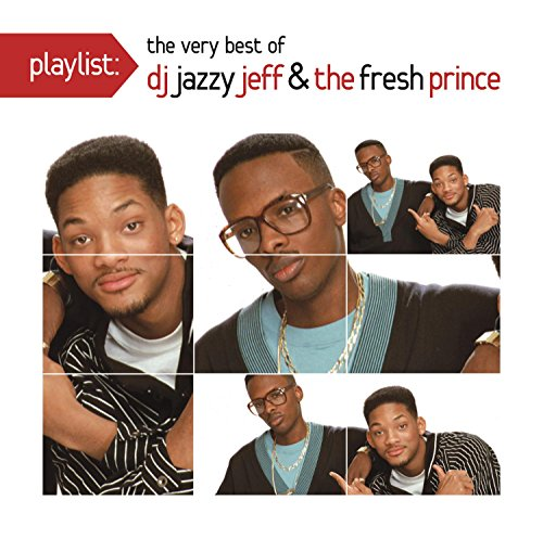 Playlist: The Very Best Of DJ Jazzy Jeff & The Fresh Prince