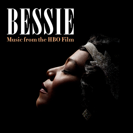 Legacy Recordings Sets Digital Release of Bessie (Music from the HBO® Film) for Tuesday, May 12; CD Coming Tuesday, June 2