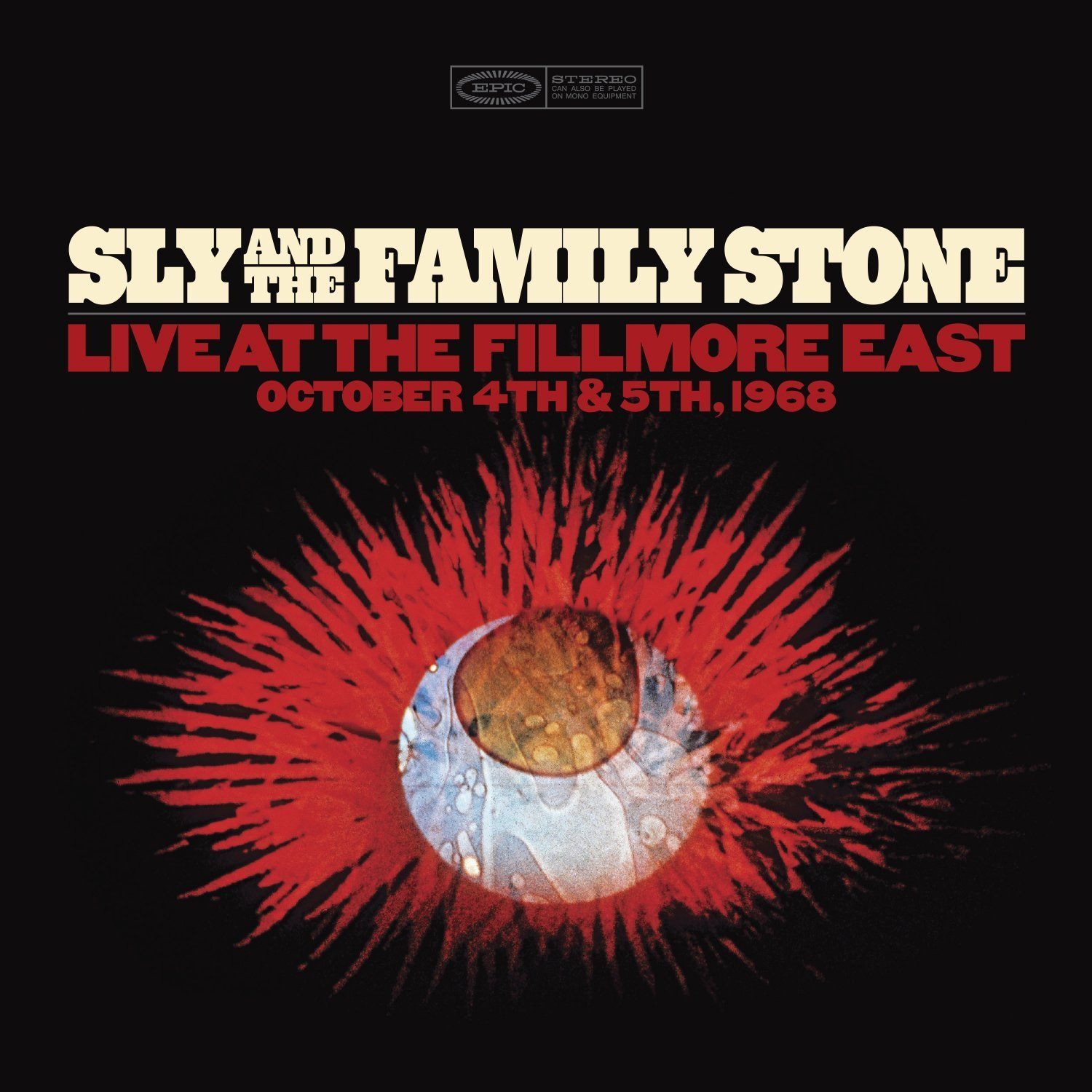 SLY & THE FAMILY STONE — LIVE AT THE FILLMORE EAST OCTOBER 4th & 5th 1968 TO BE RELEASED FRIDAY, JULY 17