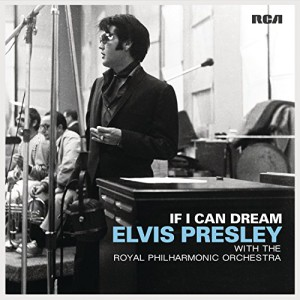 If I Can Dream: Elvis Presley With The Royal Philharmonic Orchestra (2 LP)
