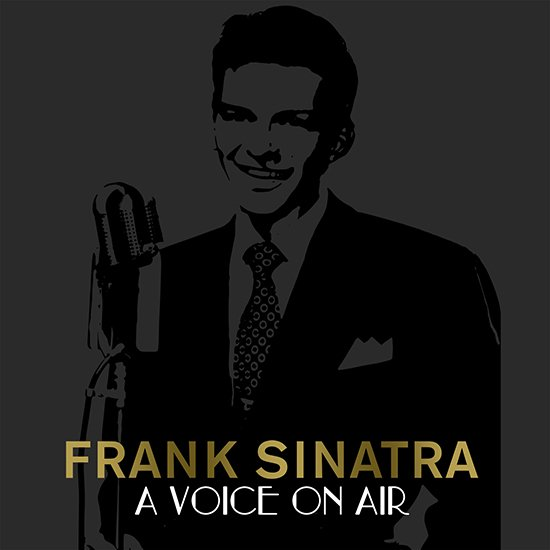 Legacy Recordings Commemorates Frank Sinatra's 100th Birthday with Frank Sinatra: A Voice On Air (1935- 1955)