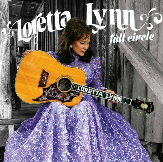 American Music Icon Loretta Lynn Revisits Her Musical Roots On First New Studio Album In Over Ten Years 'Full Circle'