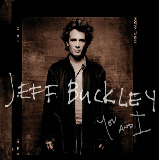 Jeff Buckley's First Studio Sessions for Columbia Records, 'You and I' Set for Release on Columbia/Legacy Recordings