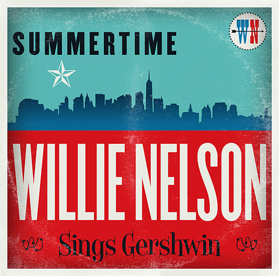 'Summertime: Willie Nelson Sings Gershwin' To Be Released February 26, 2016
