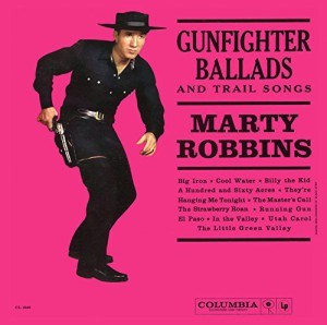 Gunfighter Ballads And Trail Songs (Limited Edition)