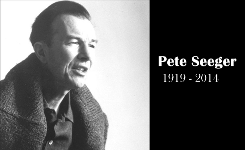 Pete Seeger. May 3, 1919 – January 27, 2014.
