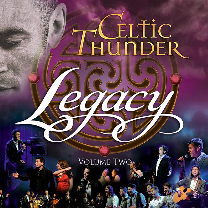 Celtic Thunder To Release New Performances on 'Legacy, Vol. 2' Out August 12