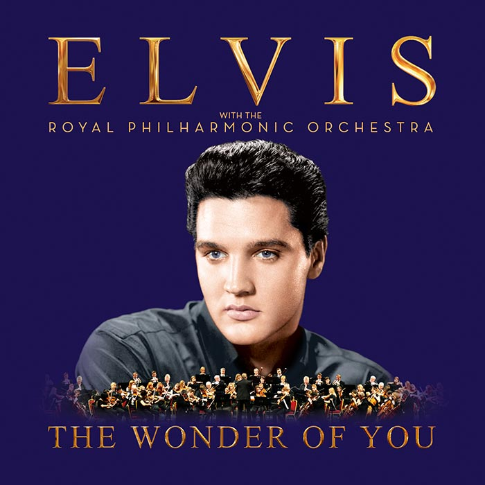 New Elvis Presley Album 'The Wonder Of You: Elvis Presley With The Royal Philharmonic Orchestra'